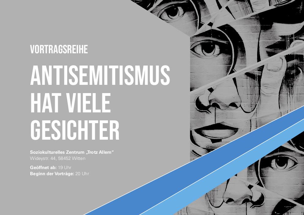 """Vortragsreihe: Antisemitismus hat viele Gesichter – soziokulturelles Zentrum """"Trotz Allem"""", Wideystraße 44, 58342 Witten, geöffnet ab 19:00 Uhr, Beginn der Vorträge 20:00 Uhr"""